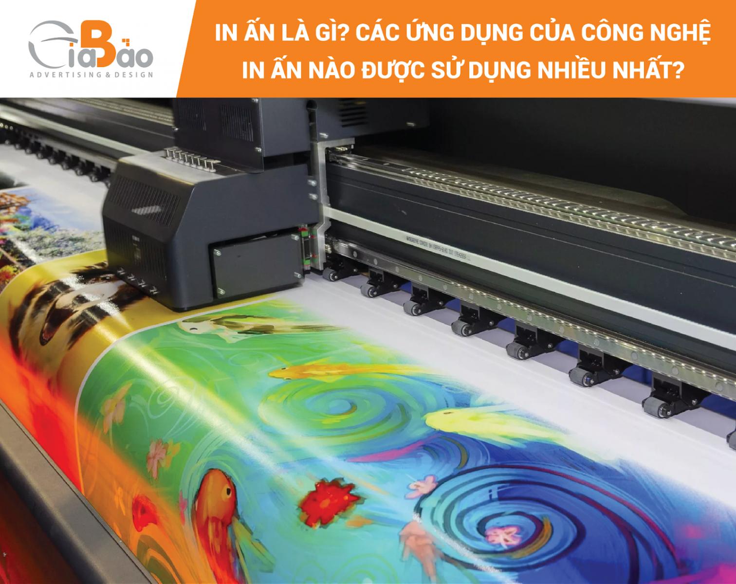 In ấn là gì? Các ứng dụng của công nghệ in ấn nào được sử dụng nhiều nhất?